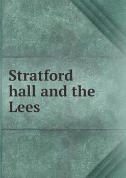 Paperback Stratford Hall and the Lees Book