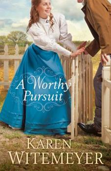 A Worthy Pursuit - Book #1 of the A Worthy Pursuit