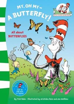Paperback My Oh My, a Butterfly. Based on the Characters Created by Dr Seuss Book