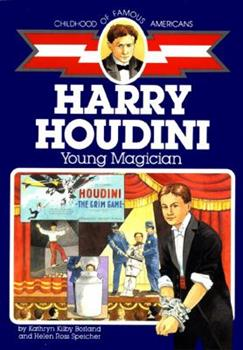 Harry Houdini : Young Magician - Book  of the Childhood of Famous Americans