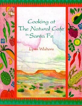 Paperback Cooking at the Natural Cafe in Santa Fe Book