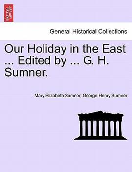 Paperback Our Holiday in the East Edited by G H Sumner Book
