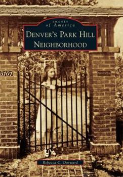 Denver's Park Hill Neighborhood - Book  of the Images of America: Colorado