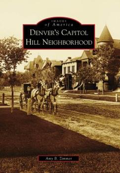 Denver's Capitol Hill Neighborhood - Book  of the Images of America: Colorado