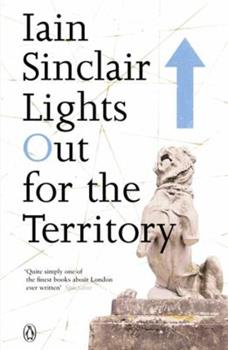 Lights Out for the Territory: 9 Excursions in the Secret History of London 186207092X Book Cover