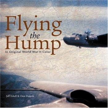 Flying the Hump: In Original World War II Color 0760319154 Book Cover