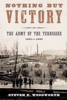 Nothing but Victory: The Army of the Tennessee, 1861-1865 0375412182 Book Cover