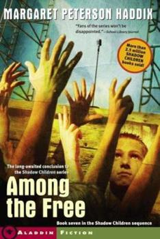 Among the Free (Shadow Children, #7) 0689857985 Book Cover