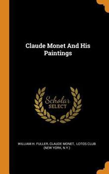 Claude Monet and His Paintings 0353588784 Book Cover