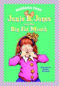 Junie B. Jones and Her Big Fat Mouth - Book #3 of the Junie B. Jones