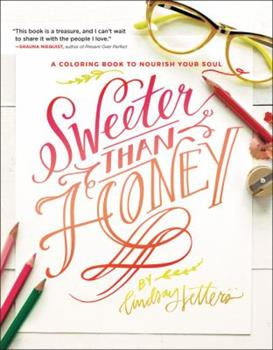 Paperback Sweeter Than Honey: A Coloring Book to Nourish Your Soul Book