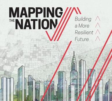 Paperback Mapping the Nation: Building a More Resilient Future (Mapping the Nation, 5) Book
