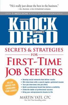 Paperback Knock 'em Dead Secrets & Strategies for First-Time Job Seekers Book
