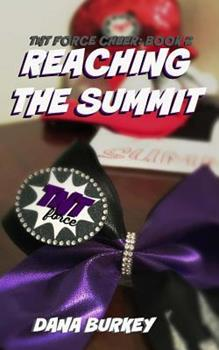 Reaching The Summit - Book #2 of the TNT Force Cheer