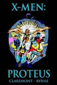 X-Men: Proteus Premiere HC - Book  of the Uncanny X-Men 1963-2011