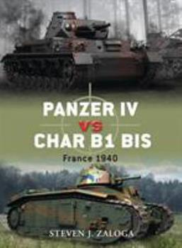 Panzer IV vs Char B1 bis: France 1940 - Book #33 of the Duel