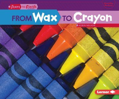 From Wax to Crayon - Book  of the Start to Finish, Second Series