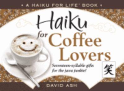 Paperback Haiku for Coffee Lovers (Haiku for Life) Book