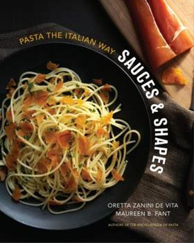 Sauces  Shapes: Pasta the Italian Way 0393082431 Book Cover