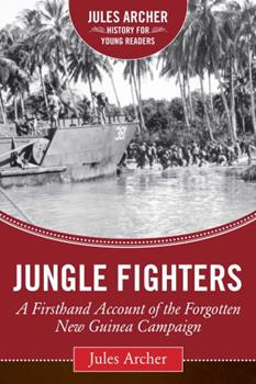 Jungle Fighters: A GI Correspondent's Experience in the New Guinea Campaign 0671460587 Book Cover