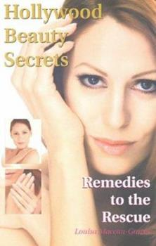 Hollywood Beauty Secrets: Remedies to the Rescue 1891689908 Book Cover
