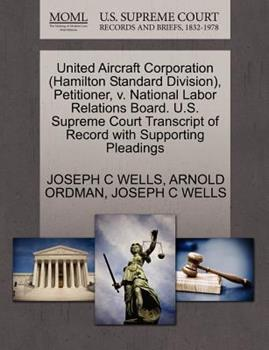 Paperback United Aircraft Corporation , Petitioner, V. National Labor Relations Board. U. S. Supreme Court Transcript of Record With Book