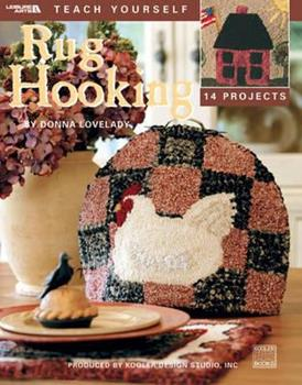 Teach Yourself Rug Hooking (Leisure Arts #3500) 1601407378 Book Cover
