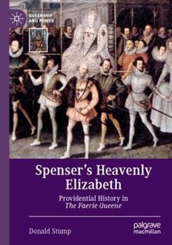 Paperback Spenser's Heavenly Elizabeth: Providential History in the Faerie Queene Book