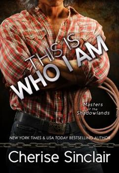 This is Who I Am - Book #7 of the Masters of the Shadowlands