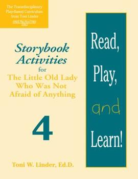 Paperback Read, Play, and Learn!(r) Module 4: Storybook Activities for the Little Old Lady Who Was Not Afraid of Anything Book