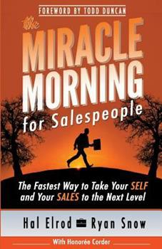 The Miracle Morning for Salespeople: The Fastest Way to Take Your Self and Your Sales to the Next Level 1942589026 Book Cover