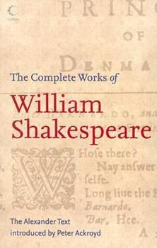 Paperback The Complete Works of William Shakespeare: The Alexander Text Book