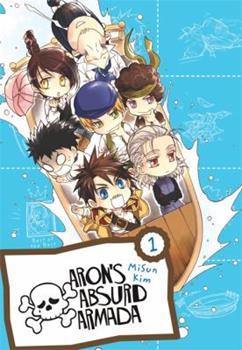 Aron's Absurd Armada Omnibus, Vol. 1 - Book #1 of the Aron's Absurd Armada Omnibus