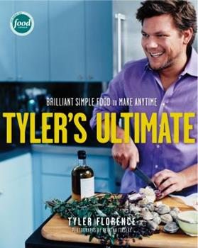 Hardcover Tyler's Ultimate : Brilliant Simple Food to Make Any Time: a Cookbook Book