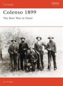 Colenso 1899: The Boer War in Natal (Campaign) - Book #38 of the Osprey Campaign