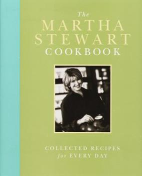 The Martha Stewart Cookbook: Collected Recipes for Every Day 0517703351 Book Cover