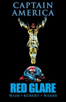 Captain America: Red Glare                (Captain America (1998) #3) - Book #3 of the Captain America 1998