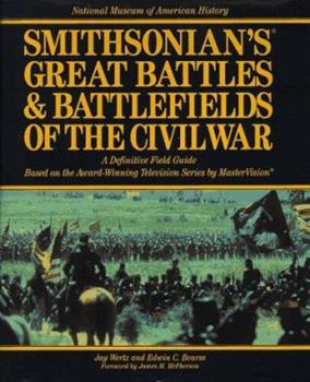 Smithsonian's Great Battles and Battlefields of the Civil War 0688135498 Book Cover