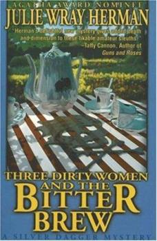 Three Dirty Women and the Bitter Brew (Three Dirty Women Mysteries) 0373265522 Book Cover