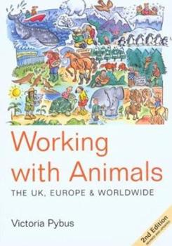 Paperback Working with Animals, 2nd: The UK, Europe and Worldwide Book