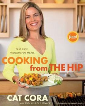 Cooking From the Hip: Fast, Easy, Phenomenal Meals 0618729909 Book Cover