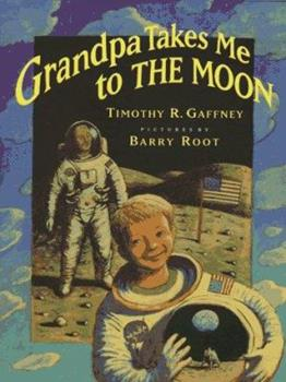 Grandpa Takes Me to the Moon 0153143002 Book Cover