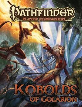 Pathfinder Player Companion: Kobolds of Golarion - Book  of the Pathfinder Player Companion