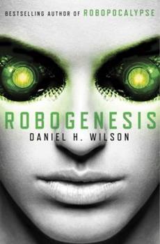 Robogenesis - Book #2 of the Robopocalypse