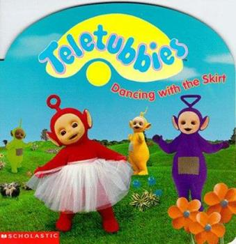 Dancing With the Skirt - Book  of the Teletubbies