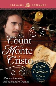 The Count of Monte Cristo - Book #4 of the Wild and Wanton Edition