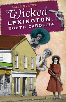 Wicked Lexington, North Carolina - Book  of the Wicked Series