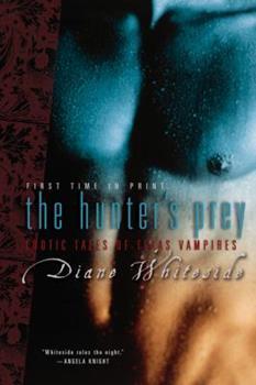 The Hunter's Prey: Erotic Tales of Texas Vampires (Includes: Texas Vampires, 1 (Prequel)) - Book  of the Texas Vampires 0.5