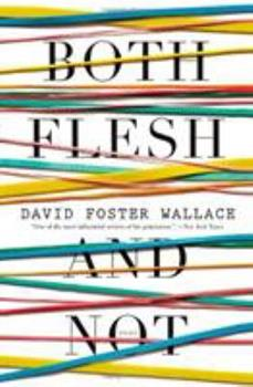 Both Flesh and Not: Essays 0316182370 Book Cover