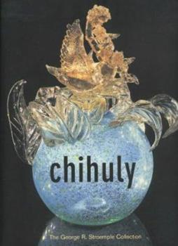 Hardcover Chihuly: The George R. Stroemple Collection Book